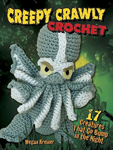 Creepy Crawly Crochet: 17 Creatures That Go Bump in the Night