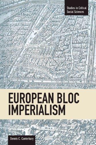 European Bloc Imperialism (Studies in Critical Social Sciences)