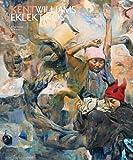 Kent Williams: Eklektikos