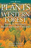 Plants of the Western Forest: Alaska to Minnesota Boreal and Aspen Parkland (1551058448) by Derek Johnson