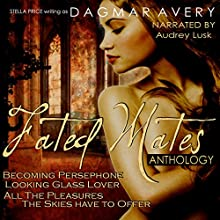 Fated Mates (Anthology) (       UNABRIDGED) by Dagmar Avery, Stella Price Narrated by Audrey Lusk