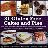 31 Gluten Free Cakes and Pies (Gluten Free Sweet Treats Series)