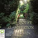 The House at Riverton Audiobook by Kate Morton Narrated by Caroline Lee