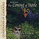 The Coming of Hoole: Guardians of Ga'Hoole, Book 10 Audiobook by Kathryn Lasky Narrated by Pamela Garelick