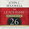 The Leadership Handbook: 26 Critical Lessons Every Leader Needs (       UNABRIDGED) by John C. Maxwell Narrated by Steven Roy Grimsley