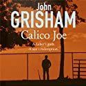 Calico Joe (       UNABRIDGED) by John Grisham Narrated by Erik Singer
