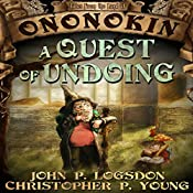 A Quest of Undoing: Tales from the Land of Ononokin, Volume 1 | John P. Logsdon, Christopher P. Young