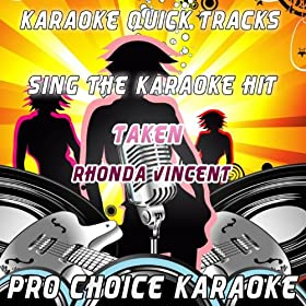 Taken (Karaoke Version) (Originally Performed By Rhonda Vincent)