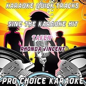 Taken (Karaoke Version) (Originally Performed By Rhonda Vincent)