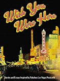 img - for Wish You Were Here: Stories and Essays Inspired by Fabulous Las Vegas Postcards book / textbook / text book