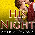 His at Night Audiobook by Sherry Thomas Narrated by Kate Reading