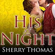 His at Night (       UNABRIDGED) by Sherry Thomas Narrated by Kate Reading