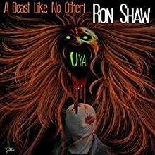 Uya: A Beast Like No Other Audiobook by Ron Shaw Narrated by Thomas Stone