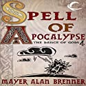 Spell of Apocalypse: Dance of the Gods, Book 4 (       UNABRIDGED) by Mayer Alan Brenner Narrated by Gregory Gorton