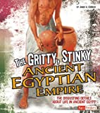 ISBN 9781429654067 product image for Gritty, Stinky Ancient Egypt: The Disgusting Details About Life in Ancient Egypt | upcitemdb.com