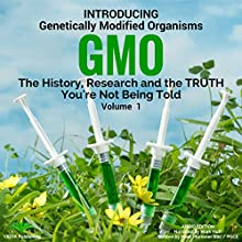 Introducing Genetically Modified Organisms: GMO: The History, Research and the TRUTH You're Not Being Told Audiobook by Mark Plummer Narrated by Mark Huff