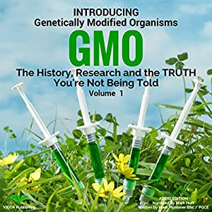 Introducing Genetically Modified Organisms: GMO Audiobook