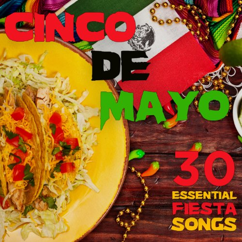 Cinco De Mayo Party Music: 30 Essential Fiesta Songs Including - Import It  All