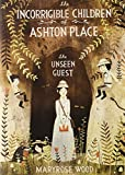 Maryrose Wood The Incorrigible Children of Ashton Place: Book III: The Unseen Guest