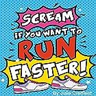 Scream If You Want to Run Faster Hörbuch von Julie Creffield Gesprochen von: Rebecca Hurst