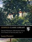 img - for Oxford Memories: A Retrospect After Fifty Years; In Two Volumes, Vol. II book / textbook / text book