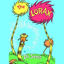 The Lorax Audiobook by Dr. Seuss Narrated by Ted Danson