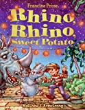Rhino, Rhino, Sweet Potato (0060080787) by Prose, Francine