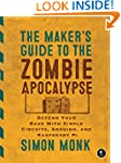 The Maker's Guide to the Zombie Apoca...