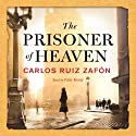 The Prisoner of Heaven (       UNABRIDGED) by Carlos Ruiz Zafon Narrated by Peter Kenny