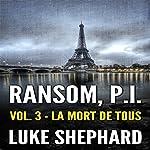 Ransom, P.I. (Volume Three - La Mort de Tous) | Luke Shephard