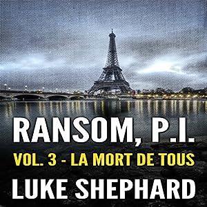 Ransom, P.I. (Volume Three - La Mort de Tous) Audiobook