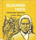 Sojourner Truth: Freedom-Fighter: Freedom-Fighter