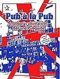 Pub ala Pub: London's ultimativer Bar und Pubguide