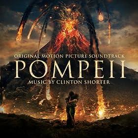 Pompeii (Paul W.S. Anderson's Original Motion Picture Soundtrack)