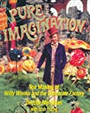 img - for Pure Imagination: The Making of Willy Wonka and the Chocolate Factory 1st edition by Stuart, Mel, Young, Josh (2002) Hardcover book / textbook / text book