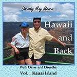 Hawaii and Back Vol.1 Kauai Island: W...
