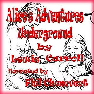 Alice's Adventures Underground Audiobook