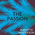 The Passion Audiobook by Jeanette Winterson Narrated by Daniel Pirrie, Tania Rodrigues