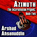 Azimuth: The Interscission Project, Book 2 Audiobook by Arshad Ahsanuddin Narrated by Jack Wallen, Jr.
