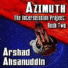 Azimuth: The Interscission Project, Book 2 Hörbuch von Arshad Ahsanuddin Gesprochen von: Jack Wallen, Jr.