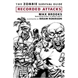 The Zombie Survival Guide: Recorded Attacksby Max Brooks