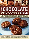 img - for The Chocolate and Coffee Bible: Over 300 Delicious, Easy-To-Make Recipes For Total Indulgence, From Bakes To Desserts, Shown Step By Step In 1300 Glorious Photographs book / textbook / text book