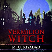 Vermilion Witch Audiobook by M.U. Riyadad Narrated by Ramona Master