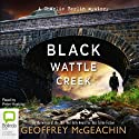Blackwattle Creek Audiobook by Geoffrey McGeachin Narrated by Peter Hosking