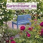 Gartentr�ume 2016: Brosch�renkalender...