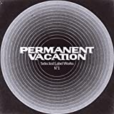Permanent Vacation - Selected Label Works Vol.1