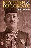 Egyptien et diplomate, Farag Mikha�l Moussa, 1892-1947