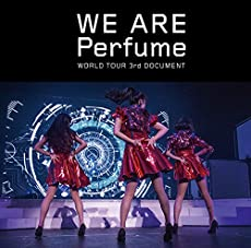 WE ARE Perfume -WORLD TOUR 3rd DOCUMENT(通常盤)[DVD]
