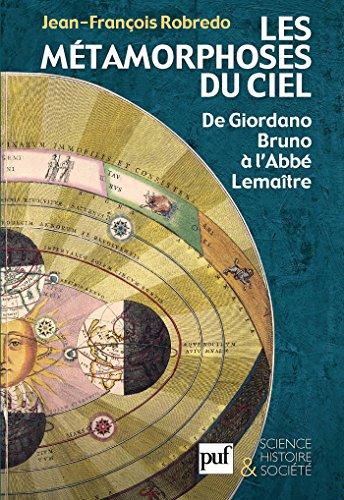 Les métamorphoses du ciel: De Giordano Bruno à l'Abbé Lemaître