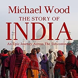 The Story of India Audiobook